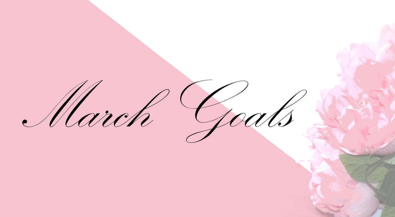 March Goals 2017
